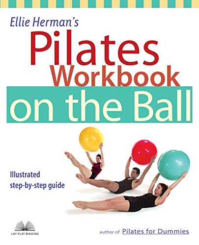 Ellie Herman's Pilates Workbook on the Ball: Illustrated Step-by-Step Guide (Dirty Everyday Slang)