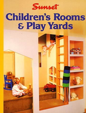 Children's Rooms & Play Yards by Sunset (1988-01-01)