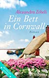 Ein Bett in Cornwall: Roman (German Edition)