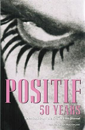 Positif 50 Years: Selected writings from the French Film Journal