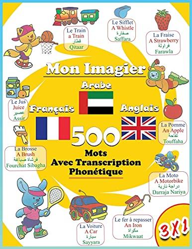 Mon Imagier Français Arabe Anglais: 500 Mots Avec Transcription Phonétique   Apprendre L'arabe Pour Les Enfants