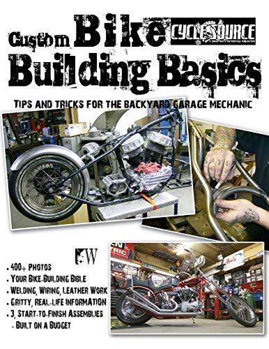 Custom Bike Building Basics: Tips and Tricks for the Backyard Garage Mechanic