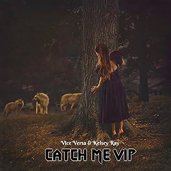 Catch Me (VIP)