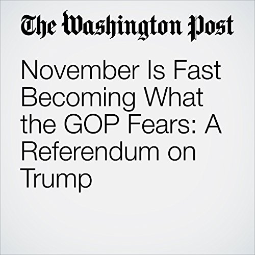 November Is Fast Becoming What the GOP Fears: A Referendum on Trump cover art