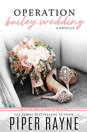 Operation Bailey Wedding: A Bailey Series Novella (The Baileys) (English Edition)