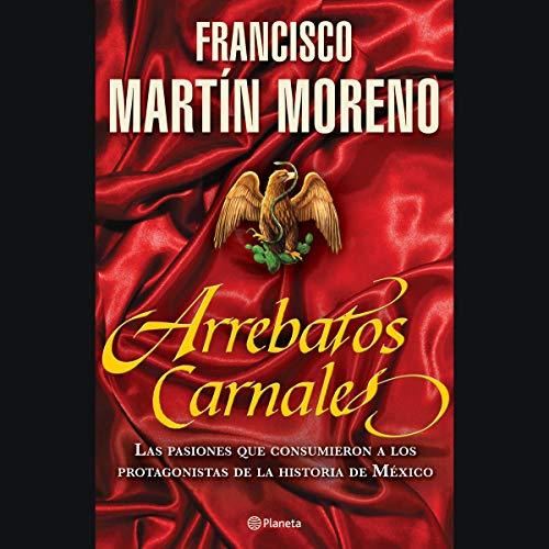 Arrebatos Carnales (Narración en Castellano) audiobook cover art