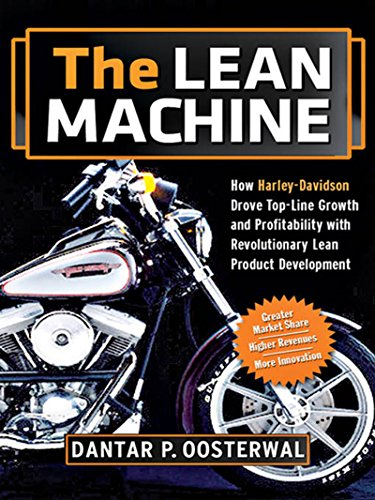 The Lean Machine How Harley Davidson Drove Top Line Growth And Profitability With Revolutionary Lean Product Development English Edition Ebook Oosterwal Dantar P Kindle Shop