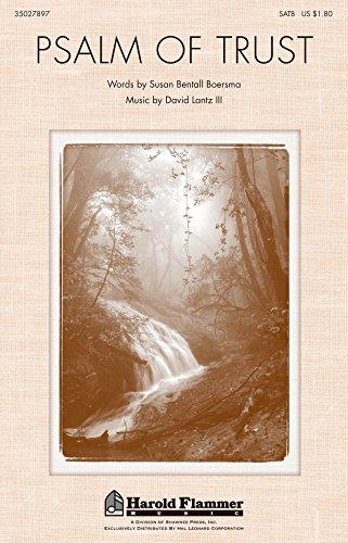 Psalm of Trust - David Lantz III - SATB - Sheet Music