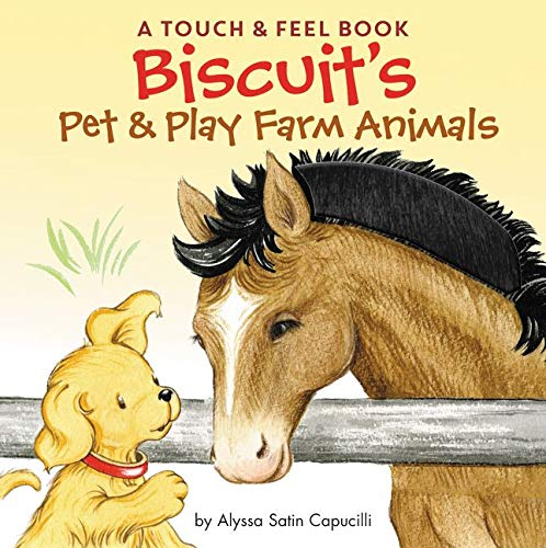 Biscuit s Pet & Play Farm Animals: A Touch & Feel Book