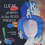 Lukas, el mago de los besos perdidos: 2 (Los cuentos de Charito)