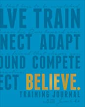 Fleshman, L: Believe Training Journal (Electric Blue Edition