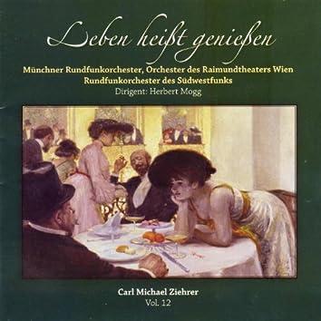 Leben heißt genießen - Carl Michael Ziehrer, Vol. 12