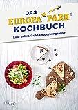 Das Europa-Park-Kochbuch: Eine kulinarische Entdeckungsreise