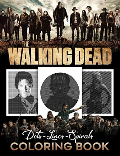 The Walking Dead Dots Lines Spirals: Horror TV Show Coloring Book for Adult