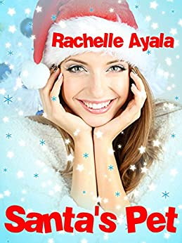 [Rachelle Ayala]のSanta's Pet (Jingle Belles Book 2) (English Edition)