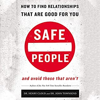 Safe People: How to Find Relationships That Are Good for You and Avoid Those That Aren't audiobook cover art