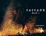 Cascade: Book 1 (English Edition)