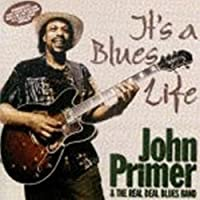 It's a Blues Life by John Primer & The Real Deal Blues Band (2000-04-11)