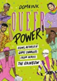 Queer Power: Icons, Activists and Game Changers from Across the Rainbow (English Edition)