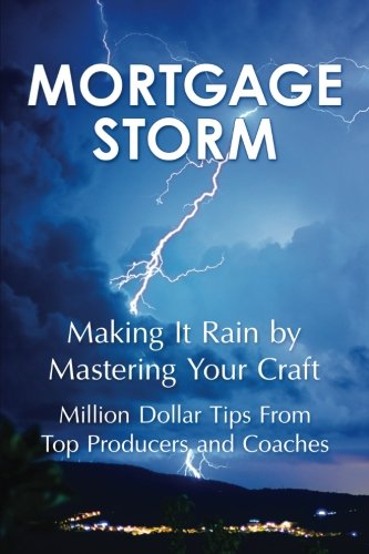 Image OfMortgage Storm: Making It Rain By Mastering Your Craft