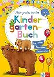 Klett Mein großes buntes Kindergarten-Buch: Erste Zahlen, Buchstaben, Konzentration: Kindergarten ab 3 Jahren: ab 3 Jahren, Erste Zahlen, Buchstaben, Konzentration