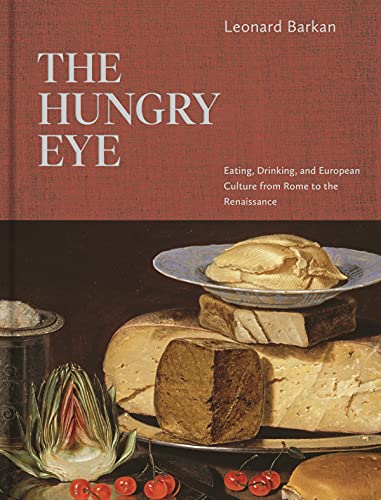 The Hungry Eye: Eating, Drinking, and European Culture from Rome to the Renaissance (English Edition)