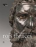 L'épopée des rois thraces - Des guerres médiques aux invasions celtes, 479-278 av. J.-C. : découvertes archéologiques en Bulgarie