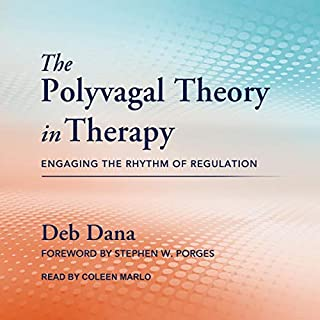 The Polyvagal Theory in Therapy     Engaging the Rhythm of Regulation              By:                                                                                                                                 Deb Dana,                                                                                        Stephen W. Porges - foreword                               Narrated by:                                                                                                                                 Coleen Marlo                      Length: 5 hrs and 52 mins     Not rated yet     Overall 0.0