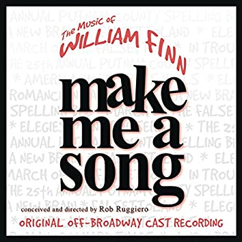 Make Me A Song: The Music Of William Finn (Live Recording of Original Off-Broadway Cast )