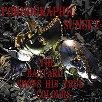 The Bastard Shows His True Colours