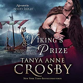 Viking's Prize                   By:                                                                                                                                 Tanya Anne Crosby                               Narrated by:                                                                                                                                 Braden Wright                      Length: 9 hrs and 11 mins     213 ratings     Overall 4.0
