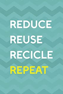 Reduce Reuse Recicle Repeat: Notebook Journal Composition Blank Lined Diary Notepad 120 Pages Paperback Aqua Zigzag Recycle