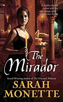 The Mirador (Doctrine Of Labyrinths Book 3) by [Sarah Monette]