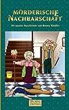 Mörderische Nachbarschaft: 30 rasante Kurzkrimis von HML-Media- Edition (Herausgeber), Ronny Rindler (16. April 2015) Taschenbuch