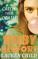 Catch Your Death (Ruby Redfort)