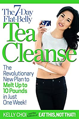 The 7-Day Flat-Belly Tea Cleanse: The Revolutionary New Plan to melt up to 10 Pounds of Fat in Just One Week! from Galvanized Media
