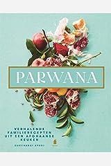 Parwana: Verhalende familierecepten uit een Afghaanse keuken Hardcover