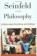 Seinfeld and Philosophy: A Book about Everything and Nothing (Popular Culture and Philosophy 1) Kindle Edition