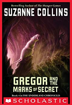 The Underland Chronicles #4: Gregor and the Marks of Secret by [Suzanne Collins]
