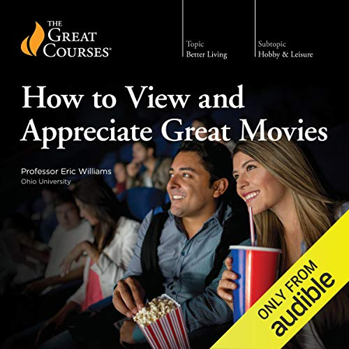 How to View and Appreciate Great Movies cover art