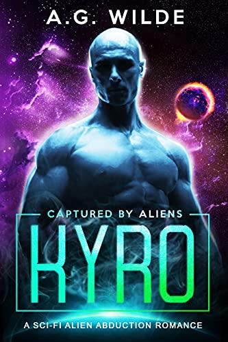 Kyro: A Sci-fi Alien Abduction Romance (Captured by Aliens Book 5)