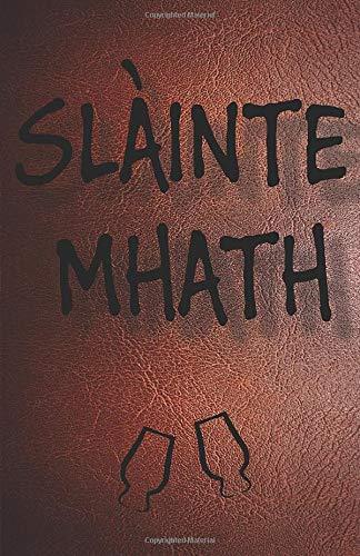 SLÀINTE MHATH: Whisky Tasting Notebook Brown Theme Logbook Cheers in Gaelic