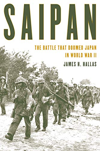 Saipan: The Battle That Doomed Japan in World War II