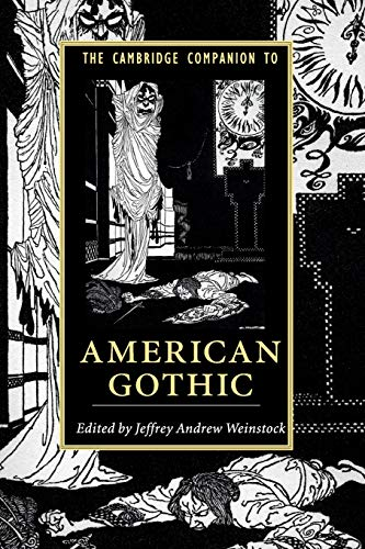 Compare Textbook Prices for The Cambridge Companion to American Gothic Cambridge Companions to Literature  ISBN 9781107539785 by Weinstock, Jeffrey Andrew