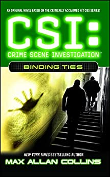 Binding Ties (CSI Book 6) by [Max Allan Collins]