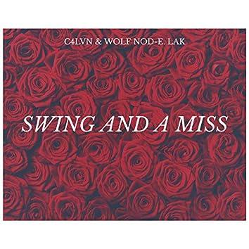 Swing and a Miss (feat. Wolf-Nod E Lak)