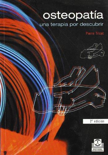 Osteopatía. Una terapia por descubrir (Medicina) (Spanish Edition)