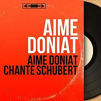 Aimé Doniat chante Schubert (Mono Version)