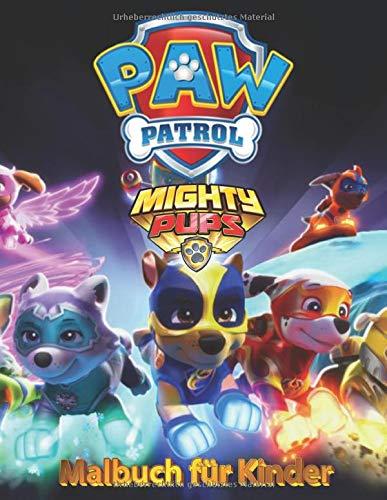 Paw Patrol Mighty Pups Malbuch für Kinder: Besondere Malseiten mit Ihren Lieblings - Paw Patrol Mighty Pups