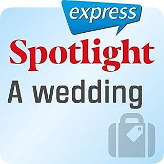 Spotlight express - Reisen: Wortschatz-Training Englisch - Eine Hochzeit Titelbild